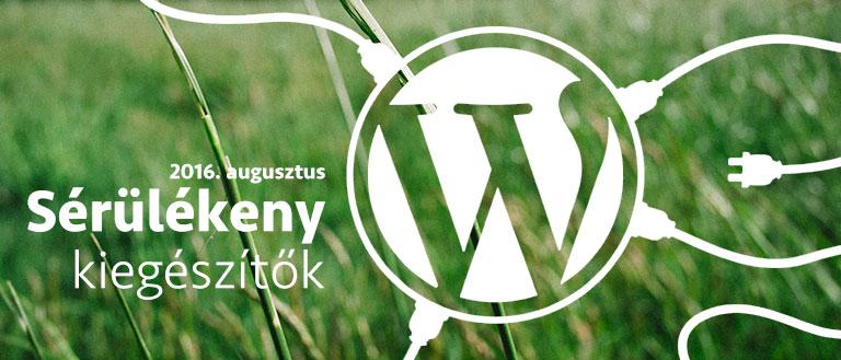 sérülékeny WordPress bővítmények 2016 augusztusban