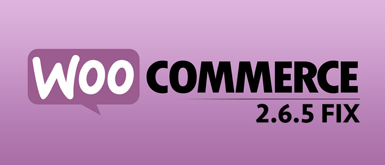 WooCommerce 2.6.5 – Fix