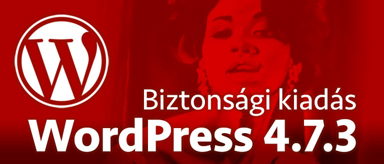 WordPress 4.7.3 biztonsági kiadás elérhető